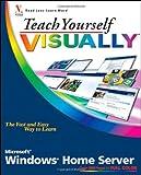 Teach Yourself VISUALLY Windows Home Server (Teach Yourself VISUALLY (Tech)) (0470226390) by McFedries, Paul
