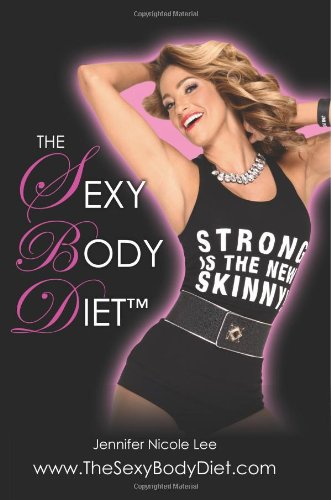 the-jennifer-nicole-lee-sexy-body-diet-jnls-secrets-to-living-a-fun-fit-fierce-lifestyle