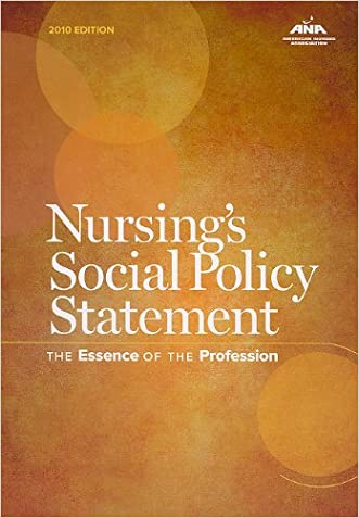 Nursing's Social Policy Statement: The Essence of the Profession, 2010 Edition (American Nurses Association) written by American Nurses Association