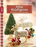 Wollige Holzfiguren: Wintermotive aus Holz und Wollschnur (kreativ.kompakt.)