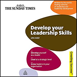 Develop Your Leadership Skills Audiobook