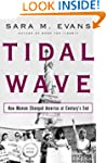 Tidal Wave : How Women Changed Americ...