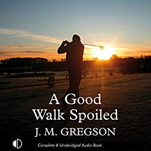 A Good Walk Spoiled Audiobook