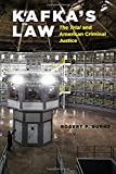 "Kafkas Law: ""The Trial"" and American Criminal Justice"