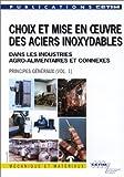 echange, troc P Lefèvre - Choix et mise en oeuvre des aciers inoxydables dans les industries agro-alimentaires et connexes: Principes généraux