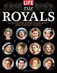 LIFE The Royals: An Illustrated Histo...