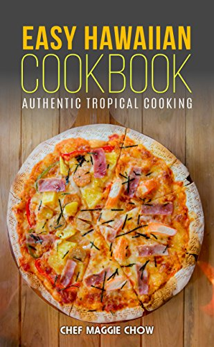 Easy Hawaiian Cookbook: Authentic Tropical Cooking (Hawaiian Cookbook, Hawaiian Recipes, Hawaiian Cooking, Tropical Cooking, Tropical Recipes, Tropical Cookbook Book 1) (Tropical Recipes compare prices)