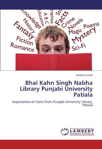 Bhai Kahn Singh Nabha Library Punjabi University Patiala: Expectation of Users from Punjabi University Library, Patiala