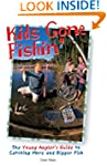 Kids Gone Fishin': The Young Angler's...