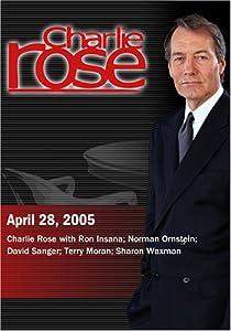 Charlie Rose with Ron Insana; Norman Ornstein; David Sanger; Terry Moran; Sharon Waxman (April 28, 2005)