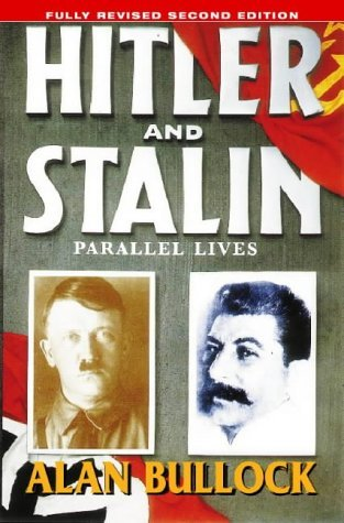 Hitler and Stalin: Parallel lives by Alan Bullock (6-Jul-1998) Paperback, by Alan Bullock