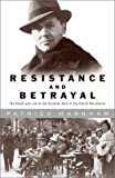 Resistance and Betrayal: The Death and Life of the Greatest Hero of the French Resistance (037550608X) by Marnham, Patrick