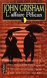echange, troc John Grisham - L'affaire Pélican