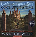 Walter Wick Once Upon a Time (Can You See What I See?)