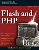 Flash and PHP Bible (Bible (Wiley))