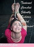 Tortured Cumslut Silently Endures Brutal Treatment (hogtied spanked rough hardcore brutal bondage slave wife sex story): [force spanked bdsm erotica] (English Edition)
