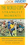 The World Cup's Strangest Moments: Od...