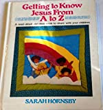 img - for Getting to Know Jesus from A to Z book / textbook / text book