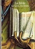 echange, troc Pierre Gibert - La Bible : Le Livre, les livres