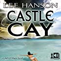 Castle Cay: Julie O'Hara Mystery Series, Book 1 Audiobook by Lee Hanson Narrated by Paula Slade