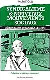 echange, troc Michel Tozzi - Syndicalisme et nouveaux mouvements sociaux. Régionalisme, féminisme, écologie