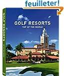 Golf Resorts Top of the World : Volume 2