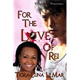 For the Love of Rei ~ Tigra-Luna LeMar
