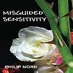 Misguided Sensitivity | Philip Nork
