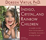 Indigo, Crystal, & Rainbow Children:...