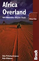 Africa Overland, 5th: 4x4, Motorbike, Bicycle, Truck (Bradt Travel Guide Africa Overland)