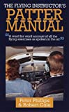 The Flying Instructor's Patter Manual (1853107395) by Phillips, Peter