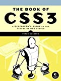 img - for The Book of CSS3: A Developer's Guide to the Future of Web Design by Gasston, Peter (2011) Paperback book / textbook / text book