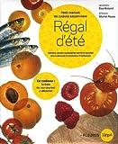 echange, troc Elsa Breand, Michel Reuss - Régal d'été : Petit manuel de cuisine saisonnière : tomates cerises, aubergine, sardine, poulet thon, abricot, mozzarella,