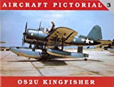 Aircraft Pictorial No. 3 - OS2U Kingfisher