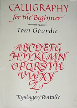 Calligraphy For The Beginner Tom Gourdie 9780800811853