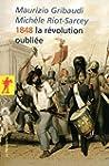 1848, la r�volution oubli�e