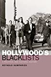 Hollywoods Blacklists: A Political and Cultural History