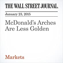 McDonald's Arches Are Less Golden (       UNABRIDGED) by The Wall Street Journal, Spencer Jakab Narrated by The Wall Street Journal