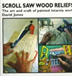 Scroll Saw Wood Reliefs: The Art and...