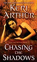 Chasing the Shadows (Nikki and Michael)