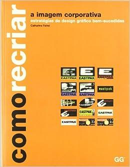 Como recriar a imagem corporativa: Estratégias de design gráfico