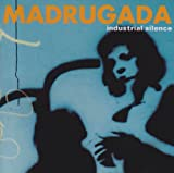 Industrial silence (1999) By Madrugada (0001-01-01)