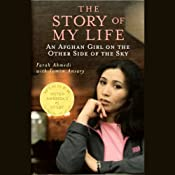 The Story of My Life: An Afghan Girl on the Other Side of the Sky | [Farah Ahmedi, Tamim Ansary]