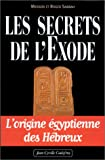 echange, troc Messod, Roger Sabbah - Les Secrets de l'Exode : l'origine égyptienne des Hébreux