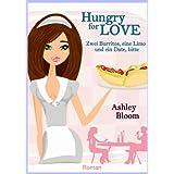 """Hungry for Love - Zwei Burritos, eine Limo und ein Date, bittevon """"Ashley Bloom"""""""