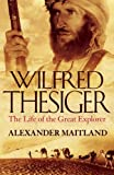 img - for Wilfred Thesiger: The Life of the Great Explorer. book / textbook / text book