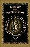 Liebesgeschichten (German Edition) (0543988988) by Sacher-Masoch, Leopold von
