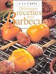 Barbecue / deli. recettes pour a la c...