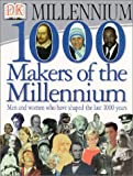 1,000 Makers of the Millennium