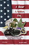 img - for I Hear A Soldier's Cry: A Chronicle Experience in the Killing Fields of Vietnam book / textbook / text book